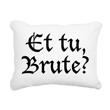 et_tu_brute_rectangular_canvas_pillow_300x300
